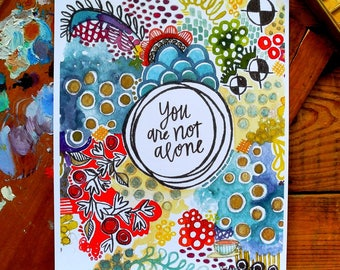 you are not alone - 8 x 10 inches