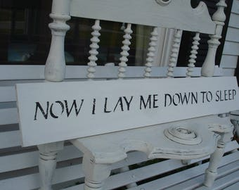 SIGN*Now I Lay Me Down to Sleep*O darling*A yard long*Chalk paint