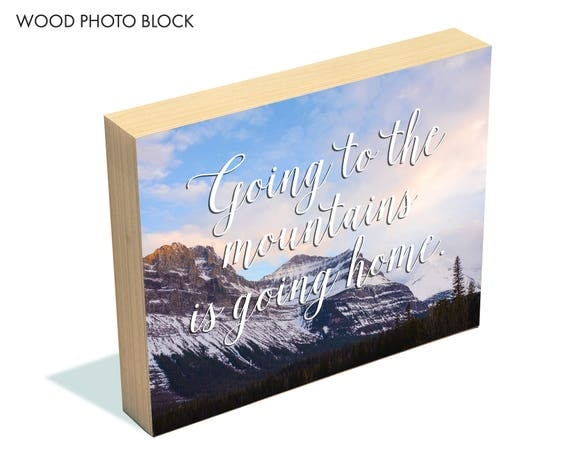 """""""To the Mountains"""" - wood photo block"""