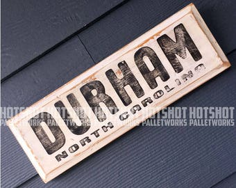 Durham, Bull City,North Carolina, Hand Made, Hand painted,  upcycled wood sign