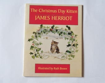 The Christmas Day Kitten By James Herriot -  Illustrations By Ruth Brown