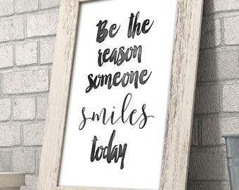 Be The Reason Someone Smiles Today - 11x14 Unframed Typography Art Print - Great Inspirational Gift