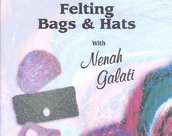 Felting Bags and Hats by Nenah Galati DVD