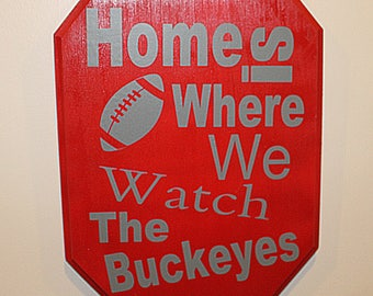 Home Is Where We Watch The Buckeyes Block O Wooden Sign