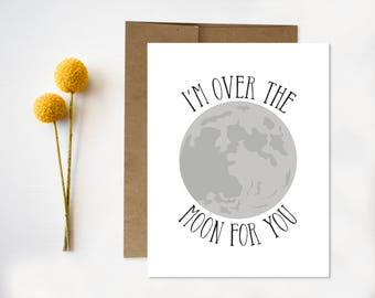 Funny Anniversary Card // Valentine Card, I'm Over the Moon for You, Space, Science, Nerdy Card, Geeky Card