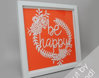 be happy - PAPER CUTTING - handmade art, Paper cut art, flowers, unique wall art, framed paper cut,paper,botanical, bright, colorful, text