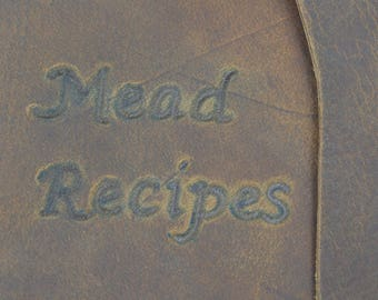 Bee, Honey, Mead...Handmade Leather Mead Maker's Journal with FREE Personalization