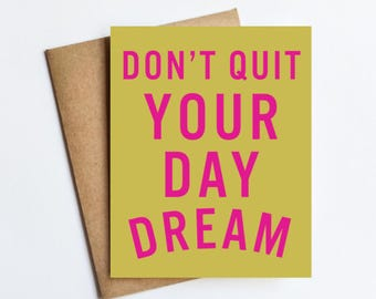Don't Quit Your Daydream - NOTECARD