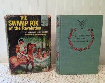 vintage (c) 1959 The Swamp Fox of the Revolution by Stewart H. Holbrook, Illustrated by Ernest Richardson. HC DJ Young Adult Landmark Book.