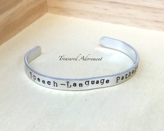 "Speech Language Pathologist Gift, Hand Stamped 1/4"" Cuff Bracelet, Holiday gift, Speech therapy, Gift for speech therapist, unisex jewelry"