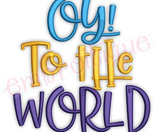 Oy to the World - Funny Happy Hanukkah Chanukah Festival of Lights - Instant Download Machine embroidery design file