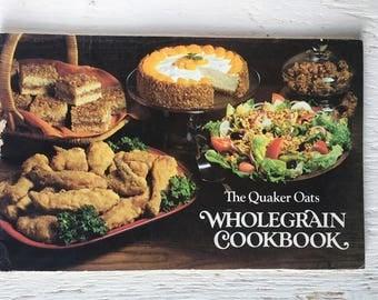 1980 The Quaker Oats Wholegrain Cookbook - Vintage Cookbook