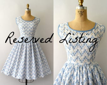 RESERVED LISTING -- 1950s Vintage Sundress - Blue and White Embroidered Eyelet Cotton