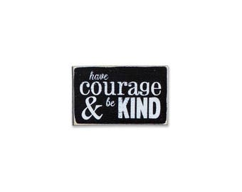 Have Courage and Be Kind BOP mini sign