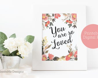 You Are So Loved Quote Print Wall Art - Nursery Quote Print - Printable Wall Art - Nursery Decor - INSTANT DOWNLOAD - 8 x 10 - 11 x 14
