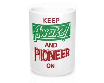 Keep Awake And Pioneer On  Mug 15Oz
