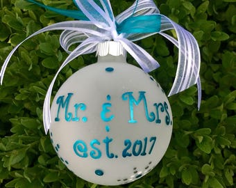Mr and Mrs Ornament - Personalized Wedding Gift - Hand Painted Glass Ball Ornament, Couples Gift, est 2017, His and Hers Christmas Bauble