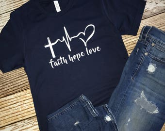 faith hope and love shirt faith shirt love shirt hope shirt religious shirt scripture shirt