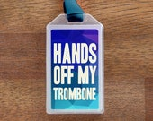Hands Off My Trombone Blue Musical Instrument Case ID Luggage Tag