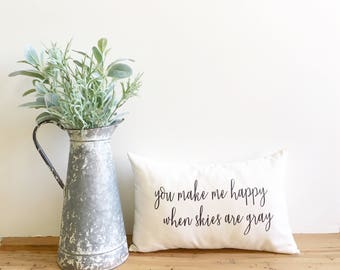 you make me happy when skies are gray, you are my sunshine, kids decor, nursery decor, farmhouse decor, farmhouse pillow, typography pillow