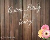 Custom Listing for bcarby1