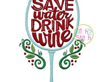 Save Water Drink Wine embroidery design, INSTANT DOWNLOAD now available
