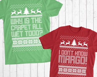 Christmas Vacation Todd And Margo Shirt, Couple Christmas Shirts, Why's The Carpet Wet Todd, I Don't Know Margo, Christmas Vacation Shirt