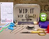 Knitting Notions Tin- W.I.P. It W.I.P. It Good, Project Bag Tool Tin, Knitting Notions, Knitting Tool Box, Gift for Knitters, Knitting Kit