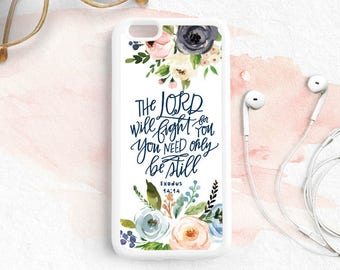 The Lord will Fight for You, Be Still Bible Verse Scripture Quote iPhone 7 6s 6s plus 5s 4s Case, Samsung Galaxy s4 s5 s6, Note 3 4 5 Qt33G
