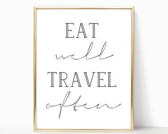 SALE -50% Eat Well, Travel Often Digital Print Instant Art INSTANT DOWNLOAD Printable Wall Decor