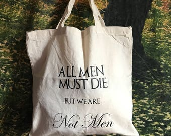Game Of Thrones Daenerys All Men Must die Quote Black And White Tote Bag