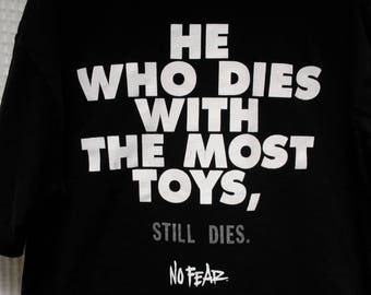 No Fear T Shirt vintage 90's grunge skate TOYS He Who Dies with the Most Toys, still Dies Extreme Sports XL made in USA single stitched rare
