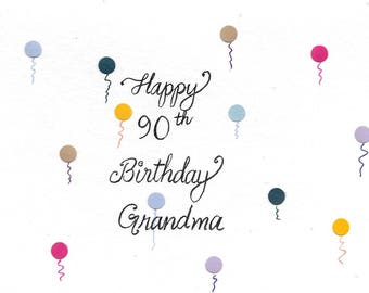 90th Birthday Card For Grandma or PERSONALIZED With Any Name Any Number FOR FREE Original Hand-Lettered Birthday Card With Confetti Balloons