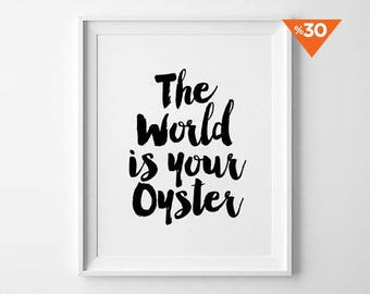 Oyster Print, Typography Wall Arts, Black and White Poster, Wall Decor, Minimalist art, The World is Your Oyster