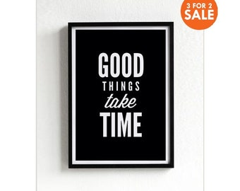 Good Things Take Time, motivational poster, wall art prints, quote posters, minimalist, black and white, wall decor, scandinavian