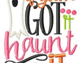If you've got it, haunt it! - Girl's holiday - Halloween Applique Shirt - Girl's Halloween Shirt - Holiday Designs - Monogrammed Shirt