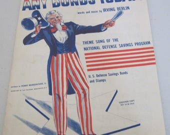 """Vintage Sheet Music Featuring Uncle Sam, """"'Any Bonds Today"""",Words Music by Irving Berlin National Defense Savings Bonds Program Circa 1941"""