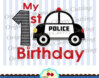 My 1st Birthday Police car SVG DXF Transportation Silhouette & Cricut Cut Files -Personal and Commercial Use