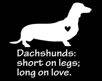 Dachshund Decal, Doxie Decal, Short on Legs Long on Love, Dachshund, Doxie Mom, Doxie Dad, car window auto decal graphic bumper sticker