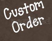 Custom Order for Paula