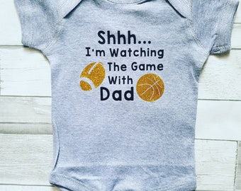 Watching the Game with Dad Onesie or T-shirt