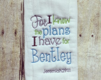 Personalized baby boy burp cloth - For I know the plans, baby gift