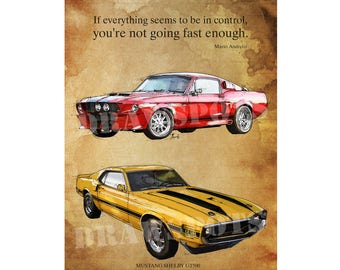 "MUSTANG GT500,One red One yellow Mario Andretti quote ""If everything seems to be in control..."" 8.25x12in and bigger sizes,fathers day gift"