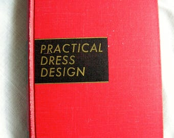 Practical Dress Design Principles of Fitting and Pattern Making | by Mabel D. Erwin | Hard Cover Sewing Instruction Book | 1940s