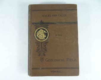 "First Edition 1886 Hardcover Book ""Walks and Talks in the Geological Field"" by Winchell"