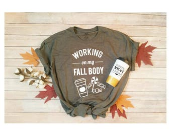 Working on my Fall Body Tee // Fall Bod // Funny Fall T-shirt // Fall Tee // Funny Shirt // Crew Neck Shirt // Shirt for Fall // Halloween