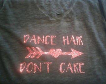 Dance hair Don't care shirt