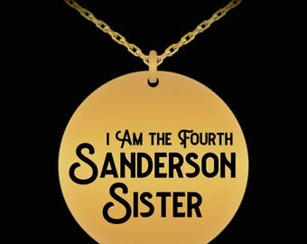 Hocus Pocus Fourth Sanderson Sister Gift Laser Engraved Necklace Halloween (Choice of Metal)