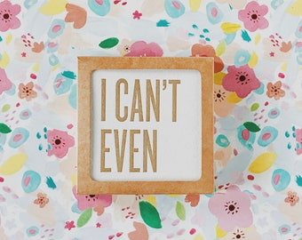 I Can't Even / Letterpress Coasters / Pink & Gold / Set of 10