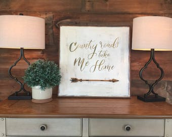 Country roads take me home | arrow art | country chic | handpainted sign | home decor | sign | hand made gift | home sweet home | lyrics